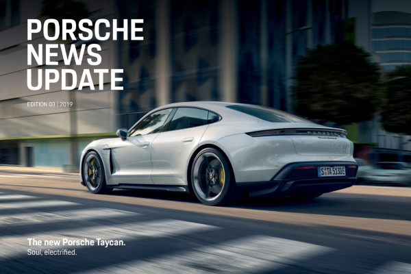 Porsche news update - Edition 3 2019